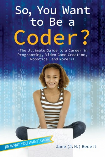 So You Want to Be A Coder?